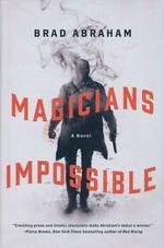 Magicians Impossible (HC) (Abraham, Brad)