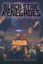 Black Star Renegades (HC) - TILBUD (så længe lager haves, der tages forbehold for udsolgte varer) (Moreci, Michael)