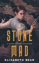 Karen Memory (TPB) nr. 2: Stone Mad (Bear, Elizabeth)