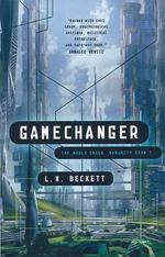 Gamechanger (TPB) nr. 1: Gamechanger (Beckett, L. X.)