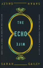 Echo Wife, The (HC) (Gailey, Sarah)