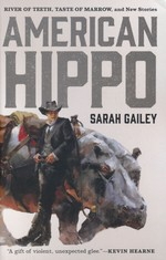 River of Teeth (TPB)American Hippo: River of Teeth, Taste of Marrow, and New Stories (Gailey, Sarah)