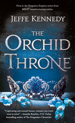 Forgotten Empires nr. 1: Orchid Throne, The (Kennedy, Jeffe)