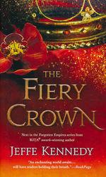 Forgotten Empires nr. 2: Fiery Crown, The (Kennedy, Jeffe)