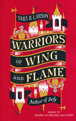 Sisters of Shadow and Light (TPB)  nr. 2: Warriors of Wing and Flame (Larson, Sara B.)