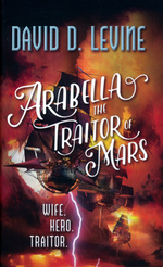 Adventures of Arabella Ashby, The nr. 3: Arabella The Traitor of Mars (Levine, David D.)