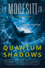 Quantum Shadows (HC) (Modesitt, Jr., L.E.)