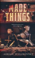 Made Things (TPB) (Tchaikovsky, Adrian)