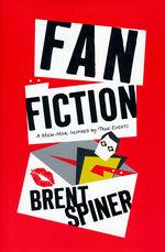 Fan Fiction: A Mem-Noir: Inspired by True Events (med Jeanne Darst) (HC) (Spiner, Brent)
