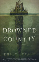Greenhollow Duology (TPB) nr. 2: Drowned Country (Tesh, Emily)