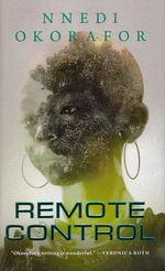 Remote Control (HC) (Okorafor, Nnedi)