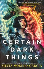 Certain Dark Things (TPB) (Moreno-Garcia, Sylvia)