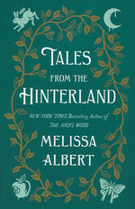 Hazel Wood, The (TPB)Tales From the Hinterland (Albert, Melissa)