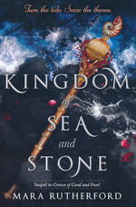 Crown of Coral and Pearl (TPB) nr. 2: Kingdom of Sea and Stone (Rutherford, Mara)