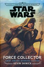 Journey to Star Wars: The Rise of Skywalker (HC)Force Collector (af Kevin Shinick) (Star Wars)