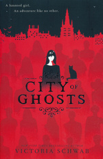 Cassidy Blake (TPB) nr. 1: City of Ghosts (Schwab, V. E.)