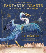 Harry Potter Illustrated Edition (HC)Fantastic Beasts and Where to Find ((Ill. Olivia Lomenech Gill) (Rowling, J. K.)