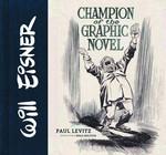 Will Eisner: Champion of the Graphic Novel (Levitz, Paul)