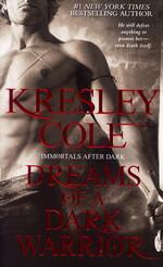 Immortals After Dark nr. 9: Dreams of a Dark Warrior - TILBUD (så længe lager haves, der tages forbehold for udsolgte varer) (Cole, Kresley)