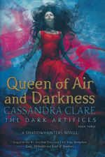 Dark Artifices, The (HC) nr. 3: Queen of Air and Darkness (Clare, Cassandra)