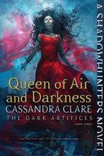 Dark Artifices, The (TPB) nr. 3: Queen of Air and Darkness (Clare, Cassandra)