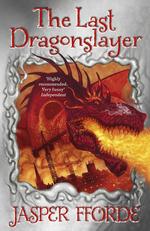 Last Dragonslayer, The (TPB) nr. 1: Last Dragonslayer, The (Fforde, Jasper)