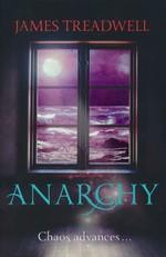Advent Trilogy (TPB) nr. 2: Anarchy (Treadwell, James)