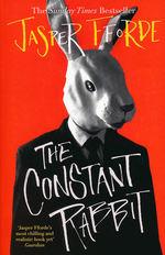 Constant Rabbit, The (TPB) (Fforde, Jasper)