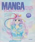 MangaManga Watercolor Step-by-Step Manga Art Techniques from Pencil to Paint (How To) (TPB) (Santrau, Lisa)
