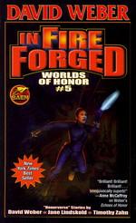 Honor HarringtonWorlds of Honor vol. 5: In Fire Forged (Weber, David)