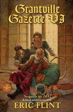 1632Grantville Gazette VI (Flint, Eric)