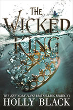 Folk of the Air, The (TPB) nr. 2: Wicked King, The (Black, Holly)