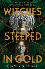 Witches Steeped in Gold (TPB) nr. 1: Witches Steeped in Gold (Smart, Ciannon)