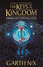Keys to the Kingdom (TPB) nr. 3: Drowned Wednesday (Nix, Garth)