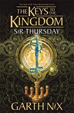 Keys to the Kingdom (TPB) nr. 4: Sir Thursday (Nix, Garth)