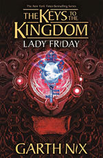 Keys to the Kingdom (TPB) nr. 5: Lady Friday (Nix, Garth)