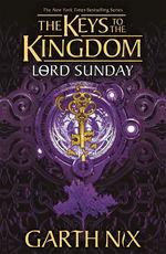 Keys to the Kingdom (TPB) nr. 7: Lord Sunday (Nix, Garth)