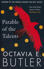 Parable (TPB) nr. 2: Parable of the Talents (Butler, Octavia E.)