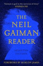 Neil Gaiman Reader, The: Selected Fiction (Intro. Af Marlon James) (HC) (Gaiman, Neil)