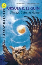 SF Masterworks (TPB)Always Coming Home (Le Guin, Ursula K.)