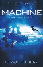 White Space (TPB) nr. 2: Machine (Bear, Elizabeth)