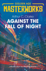 Golden Age Masterworks (TPB)Against the Fall of Night (Clarke, Arthur C)