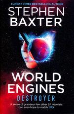 World Engines (TPB) nr. 1: World Engines: Destroyer (Baxter, Stephen)