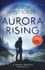 Prefect Dreyfus Emergency (TPB) nr. 1: Aurora Rising (Prefect, The) (Inhibitor Sequence 0,1) (Reynolds, Alastair)