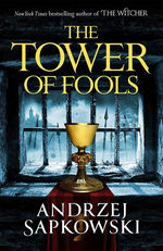 Hussite Trilogy (TPB) nr. 1: Tower of Fools, The (Sapkowski, Andrzej)