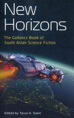 New Horizons: The Gollancz Book of South Asian Science Fiction (TPB) (Saint, Tarun K. (Ed.))