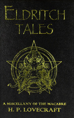Eldritch Tales:  A Miscellany of the Macabre (HC) (Lovecraft, H.P.)