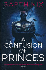Confusion of Princes, The (TPB) (Nix, Garth)