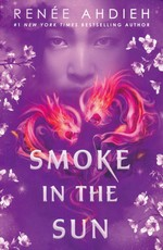 Flame in the Mist (TPB) nr. 2: Smoke in the Sun (Ahdieh, Renée)