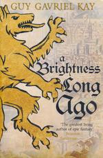 Brightness Long Ago, A (TPB) (Kay, Guy Gavriel)